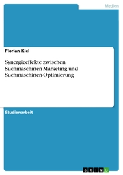Synergieeffekte zwischen Suchmaschinen-Marketing und Suchmaschinen-Optimierung