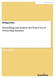 Darstellung und Analyse des Total Cost of Ownership-Ansatzes