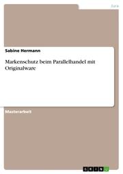 Markenschutz beim Parallelhandel mit Originalware