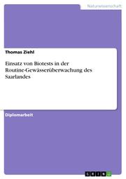 Einsatz von Biotests in der Routine-Gewässerüberwachung des Saarlandes