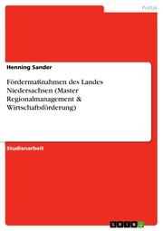 Fördermaßnahmen des Landes Niedersachsen (Master Regionalmanagement & Wirtschaftsförderung)