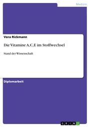 Die Vitamine A, C,E im Stoffwechsel