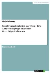 Soziale Gerechtigkeit in der Thora - Eine Analyse im Spiegel moderner Gerechtigkeitstheorien