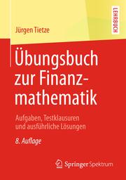 Übungsbuch zur Finanzmathematik