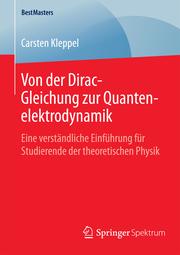 Von der Dirac-Gleichung zur Quantenelektrodynamik