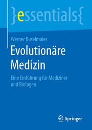 Evolutionäre Medizin