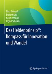 Das Heldenprinzip: Kompass für Innovation und Wandel