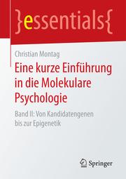 Eine kurze Einführung in die Molekulare Psychologie II