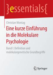 Eine kurze Einführung in die Molekulare Psychologie I