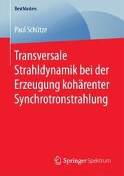 Transversale Strahldynamik bei der Erzeugung kohärenter Synchrotronstrahlung
