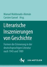 Literarische Inszenierungen von Geschichte