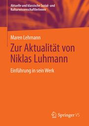 Zur Aktualität von Niklas Luhmann