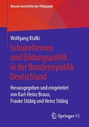 Schulreformen und Bildungspolitik in der Bundesrepublik Deutschland