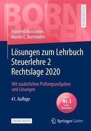 Lösungen zum Lehrbuch Steuerlehre 2 Rechtslage 2020