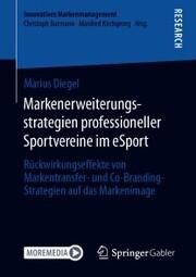 Markenerweiterungsstrategien professioneller Sportvereine im eSport