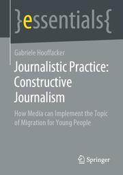 Journalistic Practice: Constructive Journalism