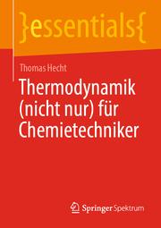 Thermodynamik (nicht nur) für Chemietechniker