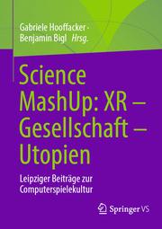 Science MashUp: XR - Gesellschaft - Utopien