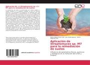 Aplicación de <i>Streptomyces sp.</i> M7 para la remediación de suelos