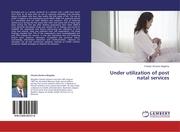 Under utilization of post natal services