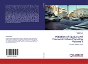 Initiation of Spatial and Economic Urban Planning Volume I