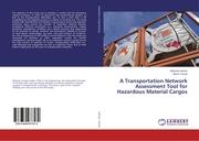 A Transportation Network Assessment Tool for Hazardous Material Cargos