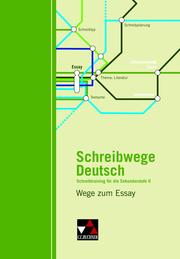 Schreibwege Deutsch - Wege zum Essay