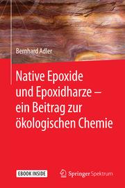 Native Epoxide und Epoxidharze - ein Beitrag zur ökologischen Chemie