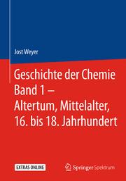 Geschichte der Chemie 1 - Altertum, Mittelalter, 16. bis 18. Jahrhundert