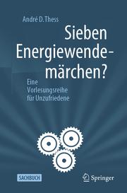 Sieben Energiewendemärchen?