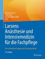 Larsens Anästhesie und Intensivmedizin für die Fachpflege