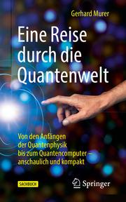 Eine Reise durch die Quantenwelt