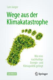 Wege aus der Klimakatastrophe
