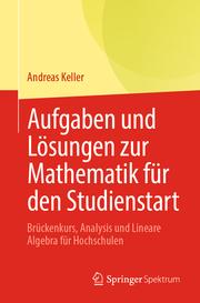 Aufgaben und Lösungen zur Mathematik für den Studienstart