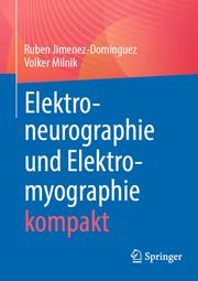Elektroneurographie und Elektromyographie kompakt