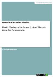 David Chalmers Suche nach einer Theorie über das Bewusstsein