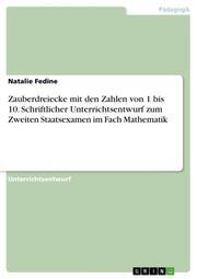 Zauberdreiecke mit den Zahlen von 1 bis 10. Schriftlicher Unterrichtsentwurf zum Zweiten Staatsexamen im Fach Mathematik