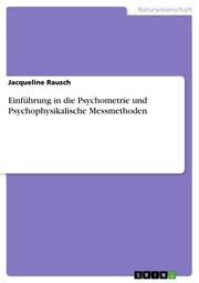 Einführung in die Psychometrie und Psychophysikalische Messmethoden