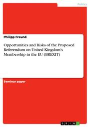 Opportunities and Risks of the Proposed Referendum on United Kingdom's Membership in the EU (BREXIT)