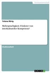 Mehrsprachigkeit. Förderer von interkultureller Kompetenz?