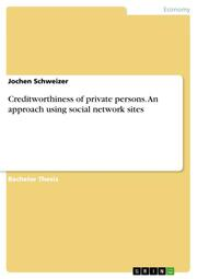 Creditworthiness of private persons. An approach using social network sites