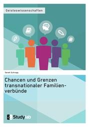 Chancen und Grenzen transnationaler Familienverbünde