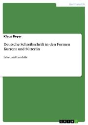 Deutsche Schreibschrift in den Formen Kurrent und Sütterlin