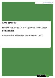 Lyriktheorie und Poetologie von Rolf Dieter Brinkmann