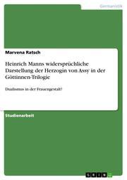 Heinrich Manns widersprüchliche Darstellung der Herzogin von Assy in der Göttinnen-Trilogie