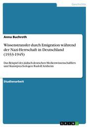 Wissenstransfer durch Emigration während der Nazi-Herrschaft in Deutschland (1933-1945)