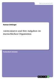 Aminosäuren und ihre Aufgaben im menschlichen Organismus
