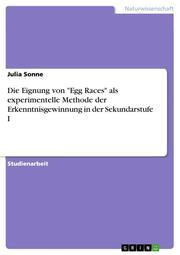 Die Eignung von 'Egg Races' als experimentelle Methode der Erkenntnisgewinnung in der Sekundarstufe I