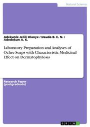 Laboratory Preparation and Analyses of Ochre Soaps with Characteristic Medicinal Effect on Dermatophylosis