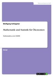 Mathematik und Statistik für Ökonomen